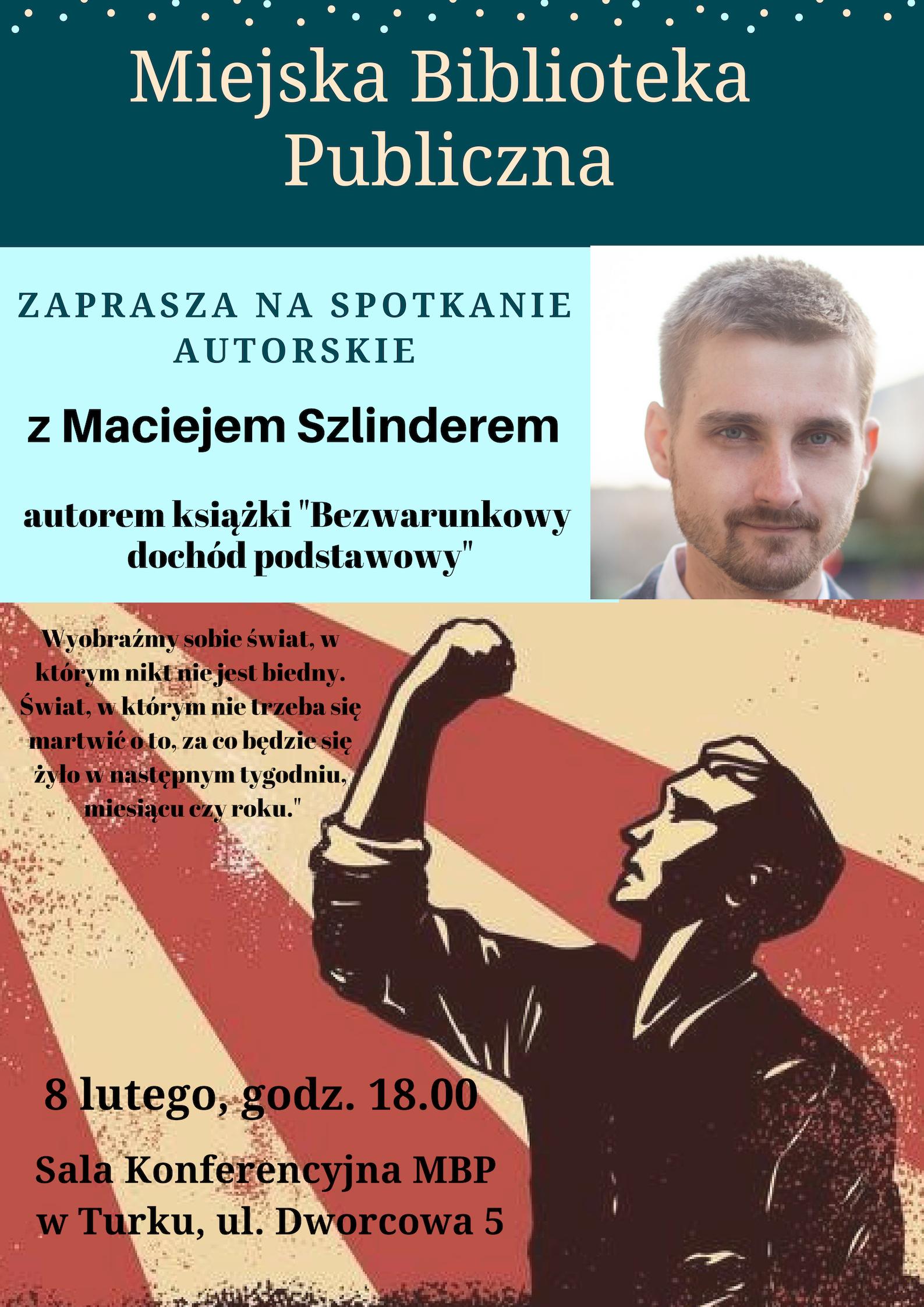 Czytaj więcej o: 1000 zł dla każdego – spotkanie z Maciejem Szlinderem