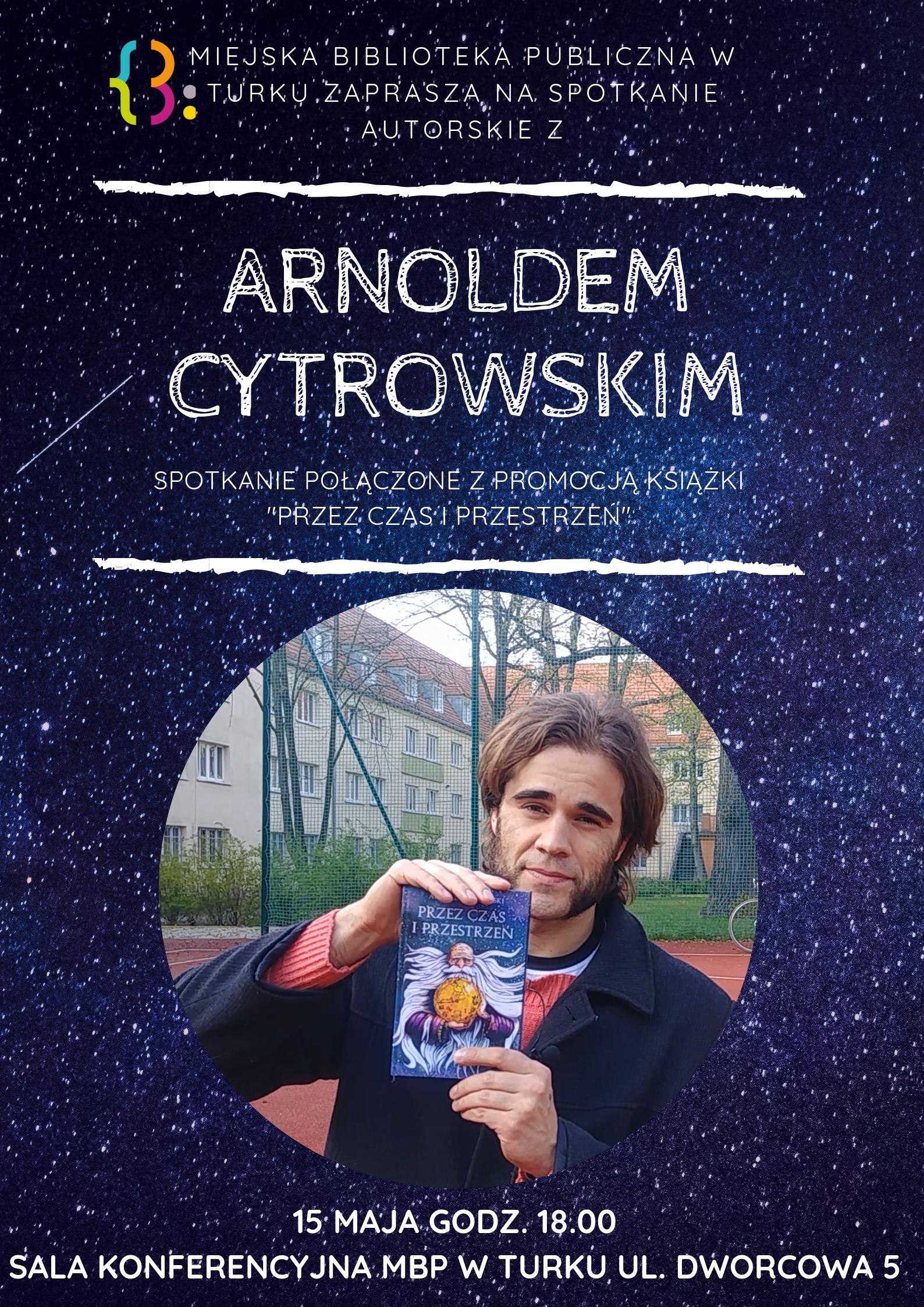 Czytaj więcej o: Spotkaj się z Arnoldem Cytrowskim!