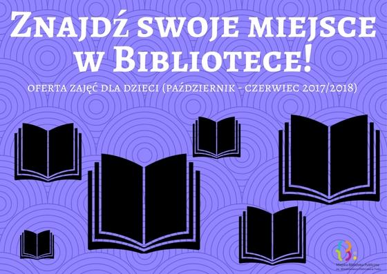 Czytaj więcej o: Znajdź swoje miejsce w Bibliotece!